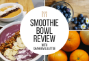 Smoothie Bowl Review