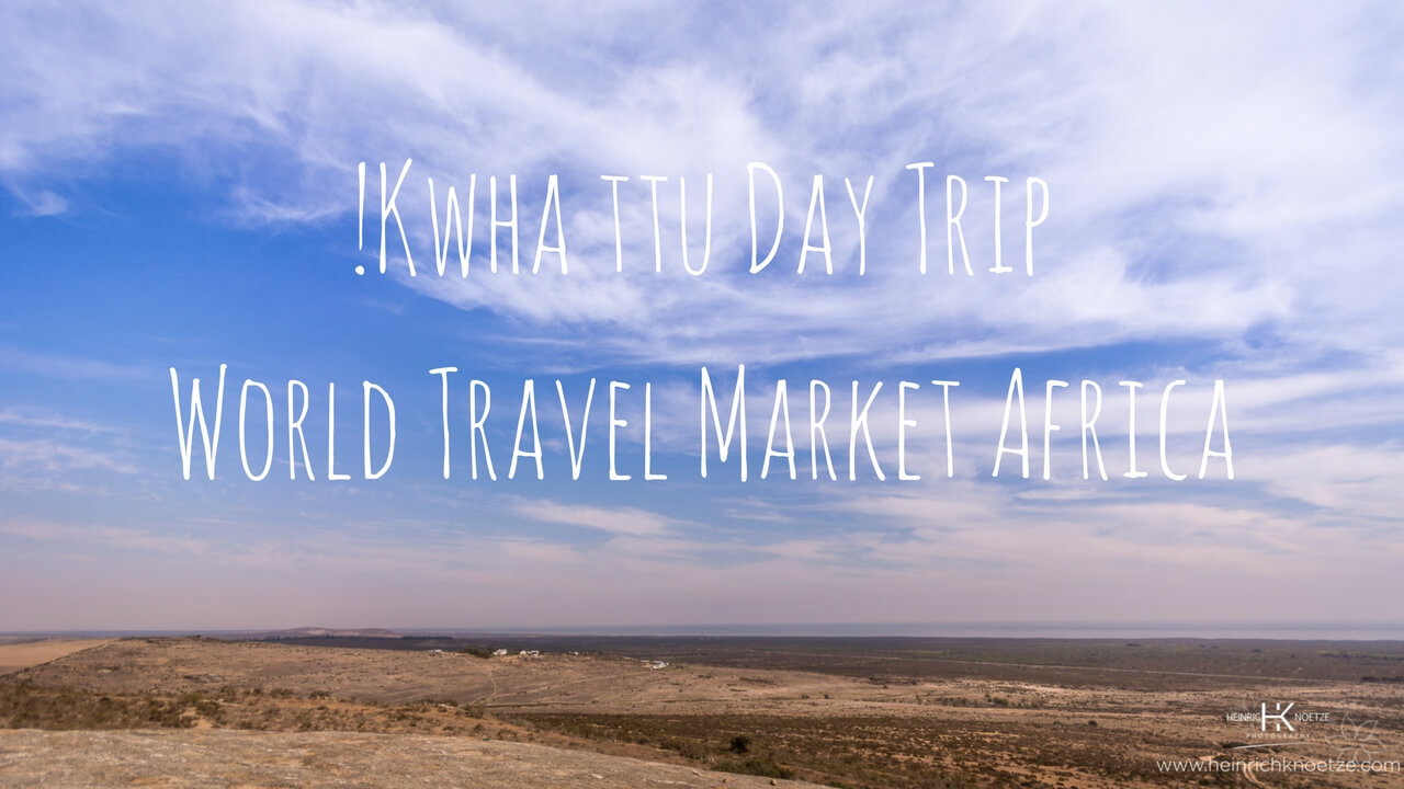 !Kwha ttu Day Trip with World Travel Market Africa