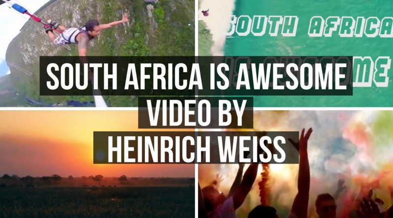 South Africa is Awesome 2018 Video