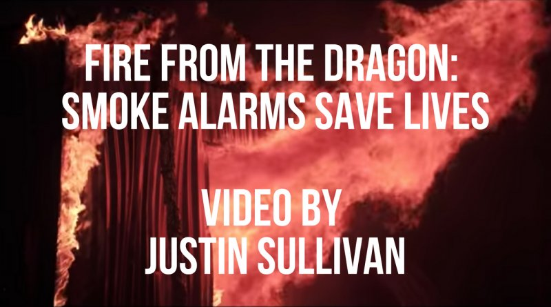 Fire from the Dragon: Smoke Alarms save lives